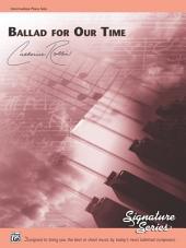Ballad for Our Time: For Intermediate Piano Solo