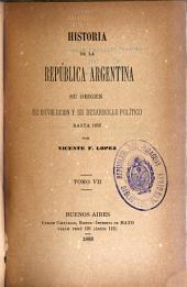 Historia de la República Argentina: su origen, su revolucion, y su desarrollo político hasta 1852, Volumen 7