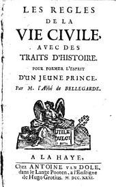 Les regles de la vie civile: avec des traits d'histoire pour former l'esprit d'un jeune prince