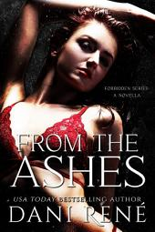 From the Ashes: A Forbidden Series Novella
