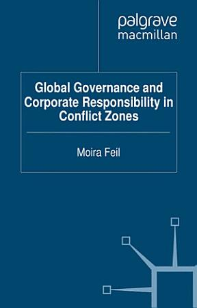 Global Governance and Corporate Responsibility in Conflict Zones PDF