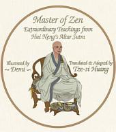 Master of Zen: Extraordinary Teachings from Hui Nengrsquo;s Altar Sutra