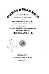 L' Arco della Pace a Milano descritto e illustrato da Defendente Sacchi ... e pubblicato per la fausta inaugurazione fatta da S.M.I.R.A. Ferdinando 1