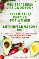Mediterranean Diet Cookbook   Intermittent Fasting for Women   Anti Inflammatory Diet