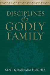 Disciplines Of A Godly Family Book PDF