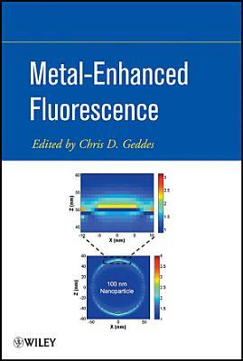 Metal-Enhanced Fluorescence
