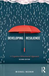 Developing Resilience: A Cognitive-Behavioural Approach, Edition 2