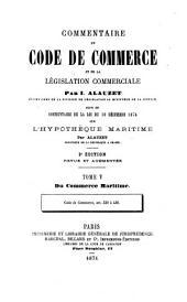Commentaire du Code de commerce et de la législation commerciale: Du commerce maritime, Volume5