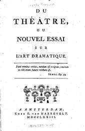 Du Théâtre, Ou Nouvel Essai Sur L'Art Dramatique: Volume2