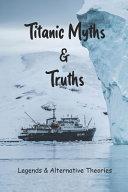 Titanic Myths & Truths