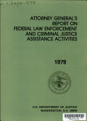 Attorney General's Report on Federal Law Enforcement and Criminal Justice Assistance Activities