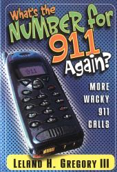 What's the Number for 911 Again?: More Wacky 911 Calls