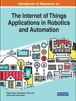 Handbook of Research on the Internet of Things Applications in Robotics and Automation PDF