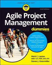 Agile Project Management For Dummies: Edition 2