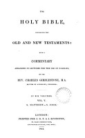 The holy Bible  with a comm  arranged in lectures  by C  Girdlestone PDF