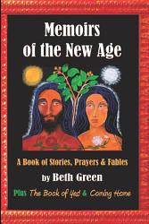 Memoirs Of The New Age A Book Of Stories Prayers And Fables Book PDF