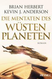 Die Mentaten des Wüstenplaneten: Roman