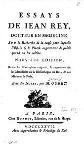 Essays de Jean Rey, docteur en médecine, sur la recherche de la cause pour laquelle l'estain et le plomb augmentent de poids quand on les calcine