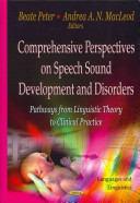 Comprehensive Perspectives on Speech Sound Development and Disorders