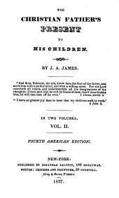 The Christian Father's Present to His Children: Volume 2