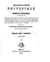 Dizionario universale della lingua italiana, ed insieme di geografia ... mitologia [&c.]. Preceduto da una Esposizione grammaticale ragionata della lingua italiana. [1 pt. With] Appendice, ossiano Giunte e correzioni. [12 pt. Wanting the title-leaf of vol. 4 of the dictionary].
