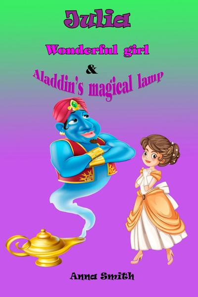 Julia Wonderful Girl Aladdins Magical Lamp