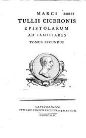 Marci Tulli Ciceronis epistolarum ad familiares libri XVI. Edidit et commentario anglico illustravit Joannes Roos