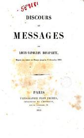 Discours et messages depuis son retour en France jusqu'au 2 décembre 1852 de Louis-Napoléon Bonaparte