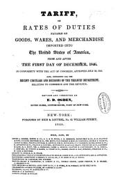 Tariff; Or, Rates of Duties Payable on Goods, Wares and Merchandise: Imported Into the United States of America, from and After the First Day of December, 1846. In Conformity with the Act of Congress, Approved July 30, 1846. Also, Containing All the Recent Circulars and Decisions of the Treasury Department, Relating to Commerce and the Revenue