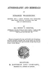 Autobiography and Memorials of Ichabod Washburn: Showing how a Great Business was Developed and Large Wealth Acquired for the Uses of Benevolence