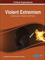Violent Extremism  Breakthroughs in Research and Practice PDF