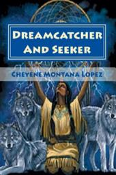 Dreamcatcher And Seeker:: Searching The Soul