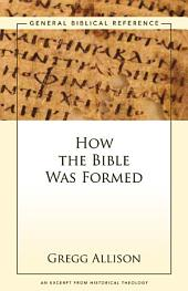 How the Bible Was Formed: A Zondervan Digital Short
