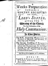 A Week's Preparation towards a worthy receiving of the Lord's Supper ... The twentieth edition