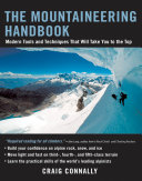 The Mountaineering Handbook : Modern Tools and Techniques That Will Take You to the Top