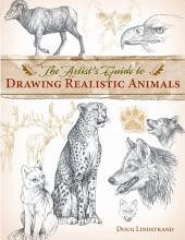 The Artist s Guide to Drawing Realistic Animals PDF