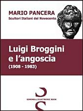 Luigi Broggini e l'angoscia. Scultori italiani del Novecento