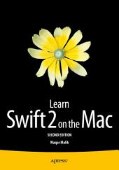 Learn Swift 2 on the Mac: For OS X and iOS, Edition 2