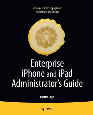 Enterprise iPhone and iPad Administrator s Guide PDF