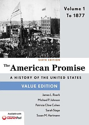 The American Promise  Value Edition  Volume 1 PDF