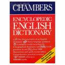 Chambers Encyclopedic English Dictionary
