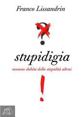 Stupidigia: nessuno dubita della stupidità altrui