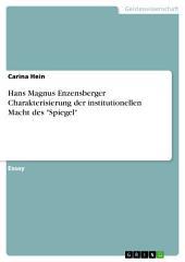 """Hans Magnus Enzensberger Charakterisierung der institutionellen Macht des """"Spiegel"""""""