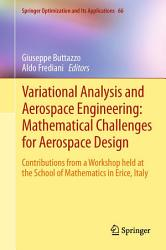 Variational Analysis and Aerospace Engineering  Mathematical Challenges for Aerospace Design PDF