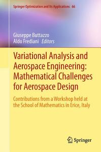 Variational Analysis and Aerospace Engineering  Mathematical Challenges for Aerospace Design
