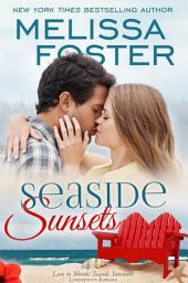 Seaside Sunsets (Love in Bloom: Seaside Summers, Book 3) Contemporary Romance