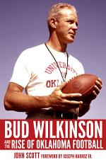 Bud Wilkinson and the Rise of Oklahoma Football