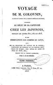 Voyage de M. Golovnin, capitaine de vaisseau de la Marine impériale de Russie: contenant le récit de sa captivité chez les Japonois, pendant les années 1811, 1812 et 1813
