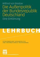 Die Außenpolitik der Bundesrepublik Deutschland: Eine Einführung