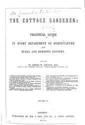 The Cottage Gardener  A Practical Guide in every department of horticulture and rural and domestic economy PDF